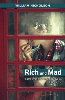 Rich and Mad - William Nicholson