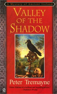 Valley of the Shadow (Sister Fidelma Mysteries) - Peter Tremayne