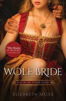 Wolf Bride - Elizabeth Moss