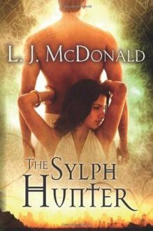 The Sylph Hunter - L.J. McDonald