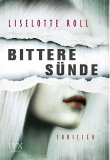Bittere Sünde - Liselotte Roll, Ulrike Brauns
