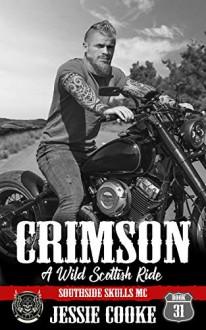 CRIMSON: Southside Skulls Motorcycle Club (Skulls MC Book 31) Kindle Edition - Jessie Cooke