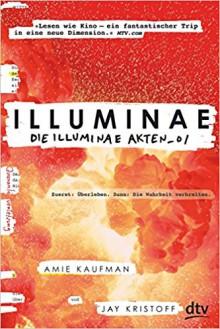 Illuminae. Die Illuminae-Akten_01 - Jay Kristoff,Amie Kaufman,Katharina Orgaß,Gerald Jung