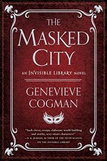 The Masked City - Genevieve Cogman