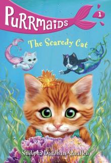 Purrmaids 1: The Scaredy Cat - Sudipta Bardhan-Quallen, Vivien Wu