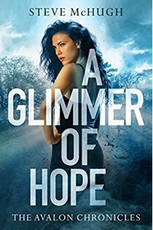 A Glimmer of Hope - Steve McHugh