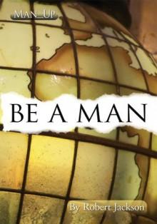 Be A Man - Robert Jackson