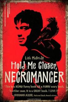 Hold Me Closer, Necromancer - Lish McBride,Jonathan Todd Ross,Chris Sorensen