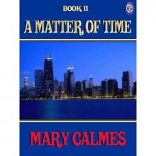A Matter of Time (#2) - Mary Calmes