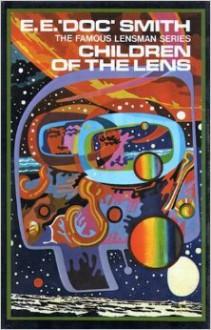 "Children of the Lens [The Famous Lensman Series Book 6] - E.E. ""Doc"" Smith"