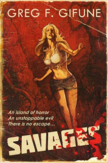 Savages - Greg F. Gifune