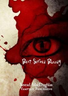 Best Served Bloody - Sinead MacDughlas