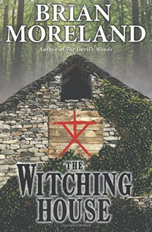 The Witching House: A Novella of Horror and Suspense - Brian Moreland