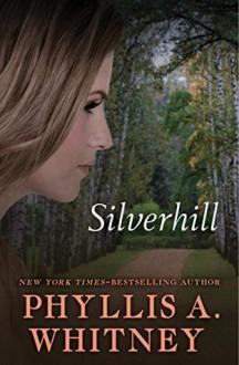 Silverhill - Phyllis A. Whitney