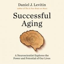 Successful Aging - Daniel J. Levitin