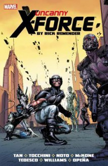 Uncanny X-Force by Rick Remender: The Complete Collection Volume 2 - Rick Remender, Billy Tan, Greg Tocchini, Phil Noto, Mike McKone, Jerome Opeña, Julian Totino Tedesco, David Williams