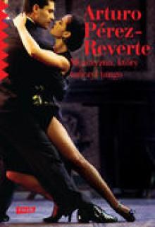 Mężczyzna, który tańczył tango - Arturo Pérez-Reverte, Joanna Karasek