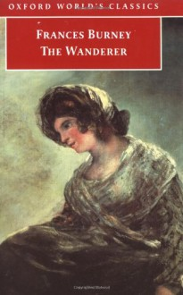 The Wanderer (Oxford World's Classics) - Fanny Burney