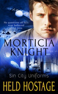 Held Hostage - Morticia Knight