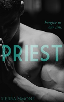 Priest: A Love Story - Sierra Simone