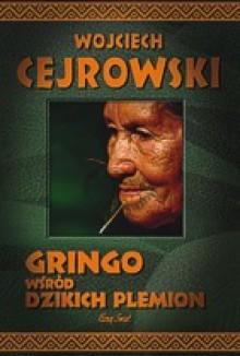 Gringo wśród dzikich plemion - Wojciech Cejrowski