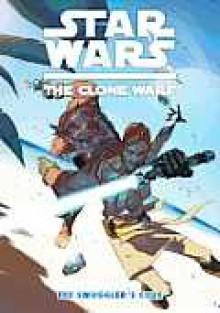 Star Wars: The Clone Wars - The Smuggler's Code - Justin Aclin,Dave Marshall,Eduardo Ferrera
