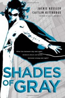Shades of Gray - Jackie Kessler, Caitlin Kittredge