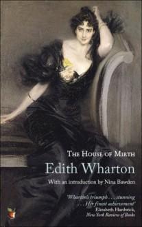 The House of Mirth - Edith Wharton, Nina Bawden
