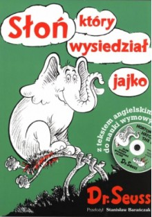 Słoń który wysiedział jajko - Dr. Seuss, Stanisław Barańczak