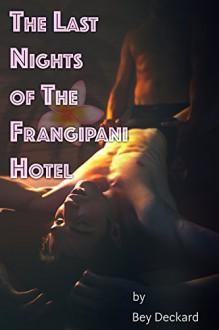 The Last Nights of The Frangipani Hotel - Bey Deckard