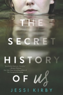 The Secret History of Us - Jessi Kirby