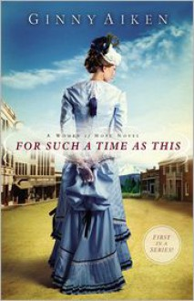 For Such a Time as This - Ginny Aiken