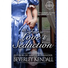 All's Fair in Love and Seduction (The Elusive Lords, #2.5) - Beverley Kendall