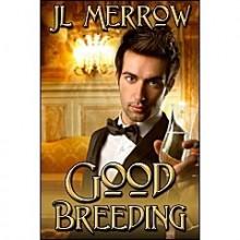Good Breeding - J.L. Merrow