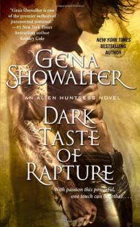 Dark Taste of Rapture (Alien Huntress) - Gena Showalter
