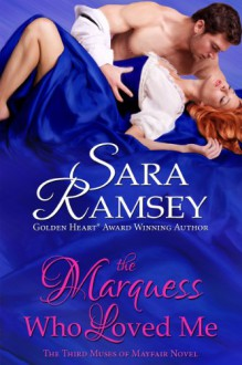 The Marquess Who Loved Me (Muses of Mayfair) - Sara Ramsey