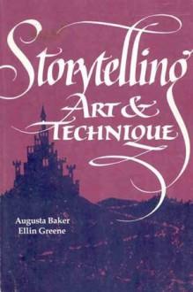 Storytelling: Art and Technique - Augusta Baker, Ellin Greene
