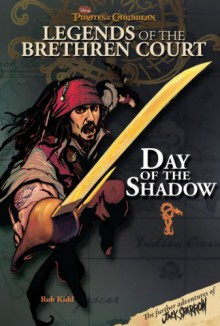Pirates of the Caribbean: Legends of the Brethren Court: Day of the Shadow (Pirates of the Caribbean: Jack Sparrow) - Disney Book Group