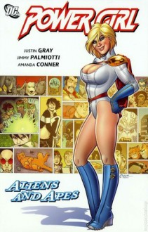 Power Girl, Vol. 2: Aliens and Apes - Justin Gray, Jimmy Palmiotti, Amanda Conner