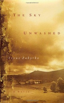 The Sky Unwashed - Irene Zabytko