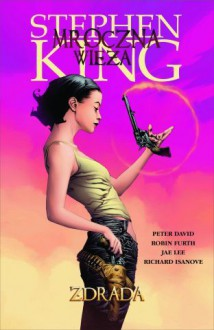 Zdrada - Peter David, Stephen King, Jae Lee, Richard Ianove, Robin Furth