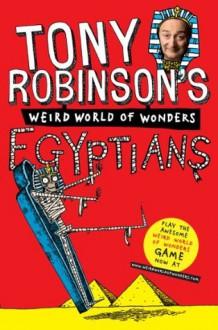 Tony Robinson's Weird World of Wonders! Egyptians - Tony Robinson