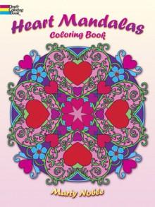 Heart Mandalas Coloring Book - Marty Noble