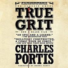 True Grit - Charles Portis,Donna Tartt