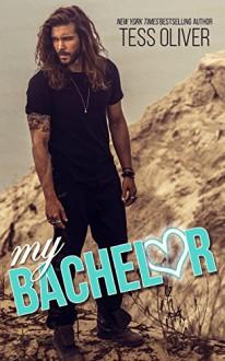 My Bachelor - Tess Oliver