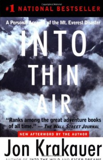 Into Thin Air: A Personal Account of the Mt. Everest Disaster - Jon Krakauer