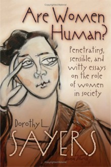 Are Women Human? - Dorothy L. Sayers