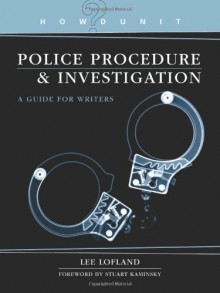 Police Procedure & Investigation: A Guide for Writers (Howdunit ) - Lee Lofland