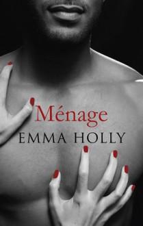 Menage: Black Lace Classics - Emma Holly
