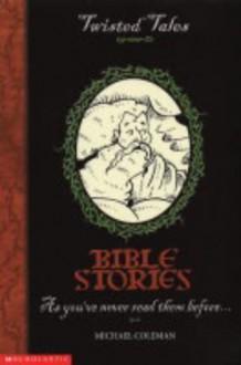 Bible Stories - Michael Coleman, Michael Tickner